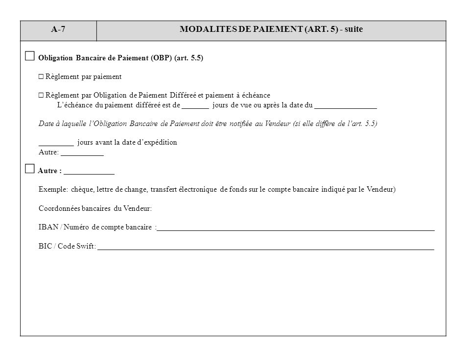 A-7MODALITES DE PAIEMENT (ART. 5) - suite Obligation Bancaire de Paiement (OBP) (art. 5.5) Règlement par paiement Règlement par Obligation de Paiement