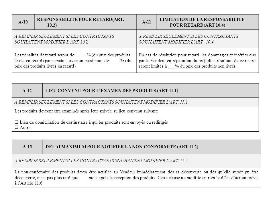 A-10 RESPONSABILITE POUR RETARD(ART. 10.2) A-11 LIMITATION DE LA RESPONSABILITE POUR RETARD(ART 10.4) A REMPLIR SEULEMENT SI LES CONTRACTANTS SOUHAITE