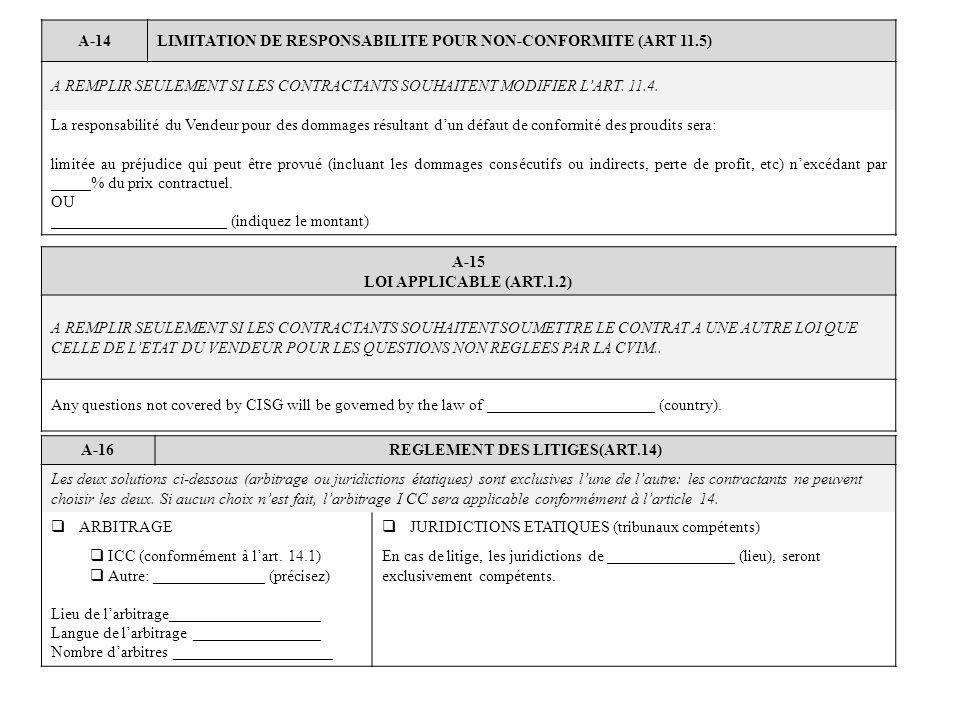 A-14LIMITATION DE RESPONSABILITE POUR NON-CONFORMITE (ART 11.5) A REMPLIR SEULEMENT SI LES CONTRACTANTS SOUHAITENT MODIFIER LART. 11.4. La responsabil