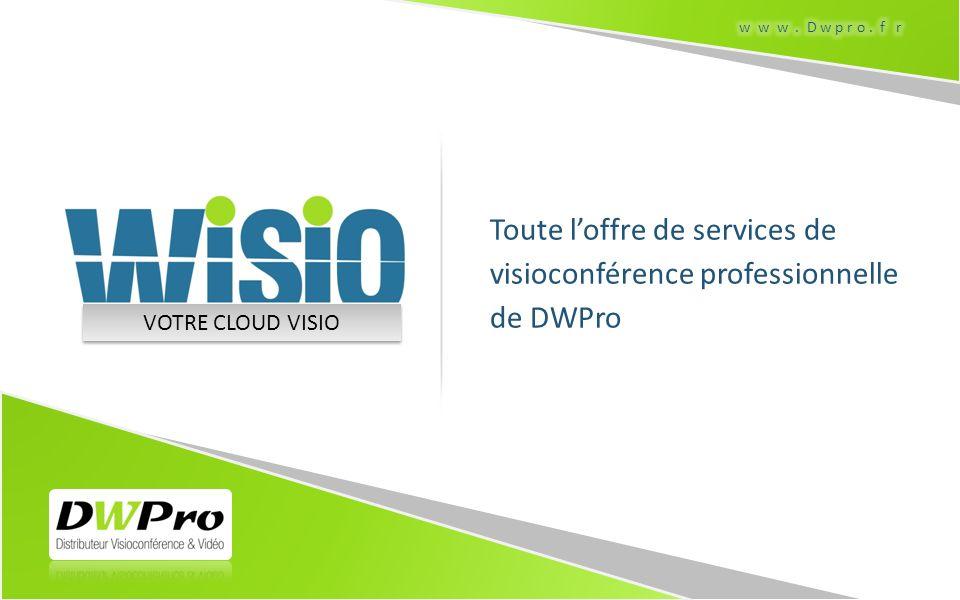 Toute loffre de services de visioconférence professionnelle de DWPro VOTRE CLOUD VISIO