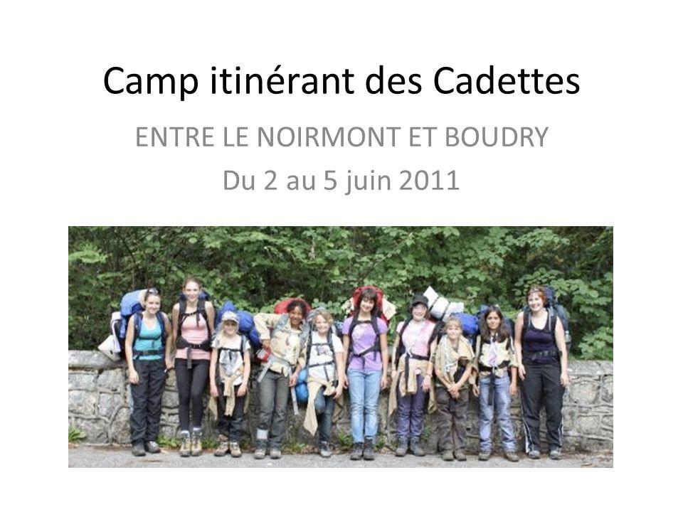 Camp itinérant des Cadettes ENTRE LE NOIRMONT ET BOUDRY Du 2 au 5 juin 2011