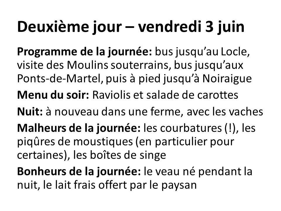 Deuxième jour – vendredi 3 juin Programme de la journée: bus jusquau Locle, visite des Moulins souterrains, bus jusquaux Ponts-de-Martel, puis à pied