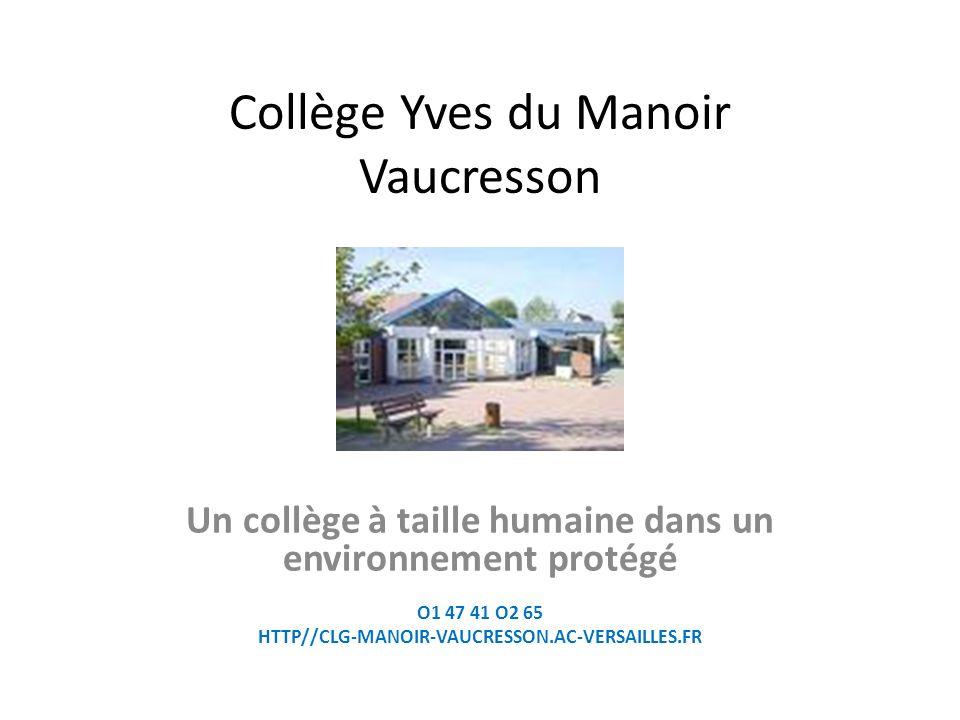 Collège Yves du Manoir Vaucresson Un collège à taille humaine dans un environnement protégé O1 47 41 O2 65 HTTP//CLG-MANOIR-VAUCRESSON.AC-VERSAILLES.FR