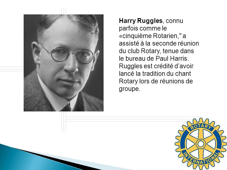 Harry Ruggles, connu parfois comme le «cinquième Rotarien, a assisté à la seconde réunion du club Rotary, tenue dans le bureau de Paul Harris.