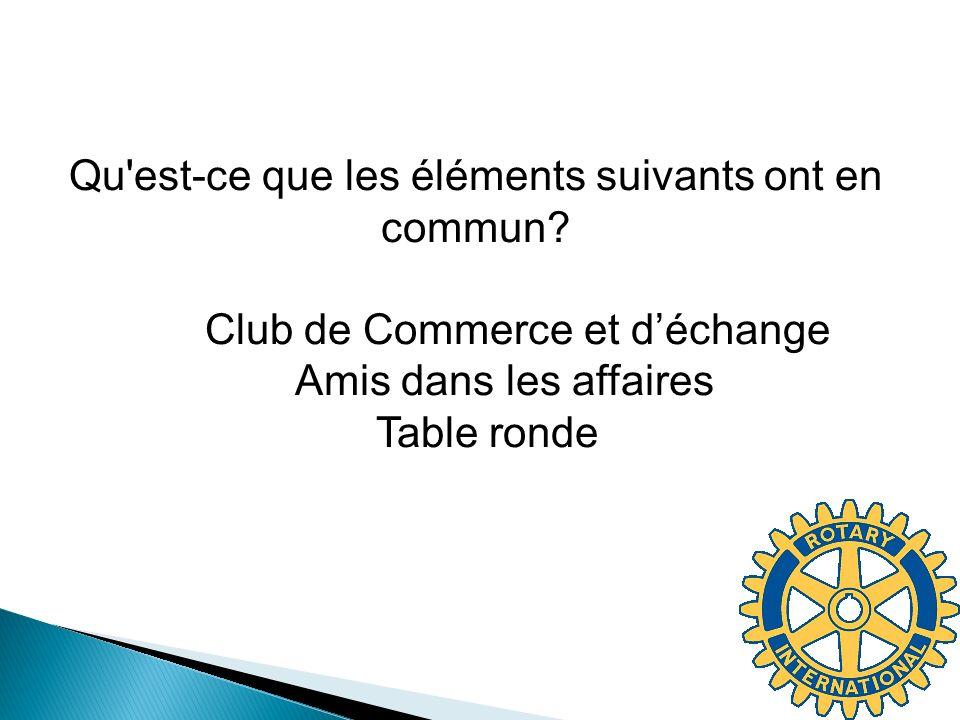 Qu'est-ce que les éléments suivants ont en commun? Club de Commerce et déchange Amis dans les affaires Table ronde
