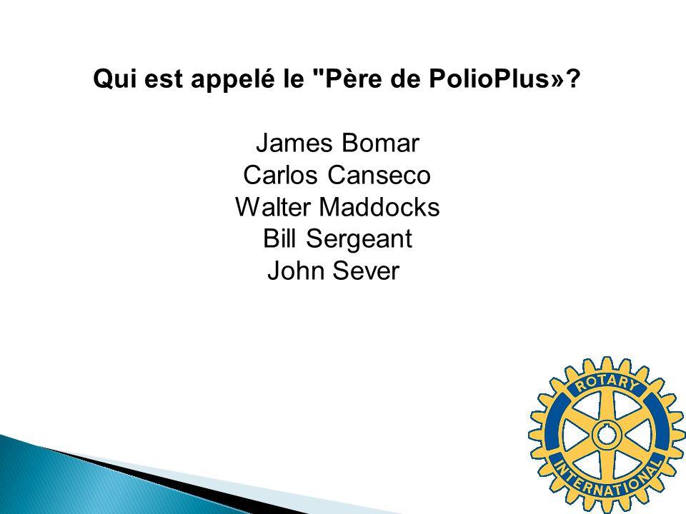 Qui est appelé le Père de PolioPlus».