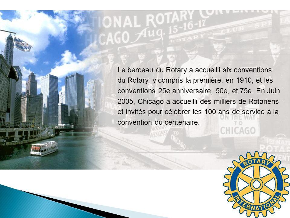 Le berceau du Rotary a accueilli six conventions du Rotary, y compris la première, en 1910, et les conventions 25e anniversaire, 50e, et 75e. En Juin