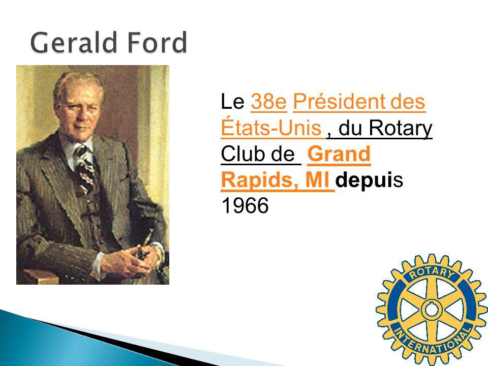 Le 38e Président des États-Unis, du Rotary Club de Grand Rapids, MI depuis 196638ePrésident des États-Unis Grand Rapids, MI