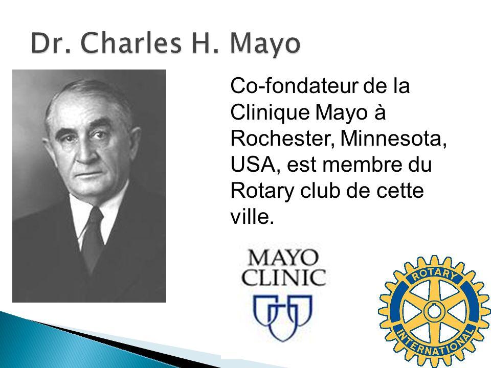 Co-fondateur de la Clinique Mayo à Rochester, Minnesota, USA, est membre du Rotary club de cette ville.