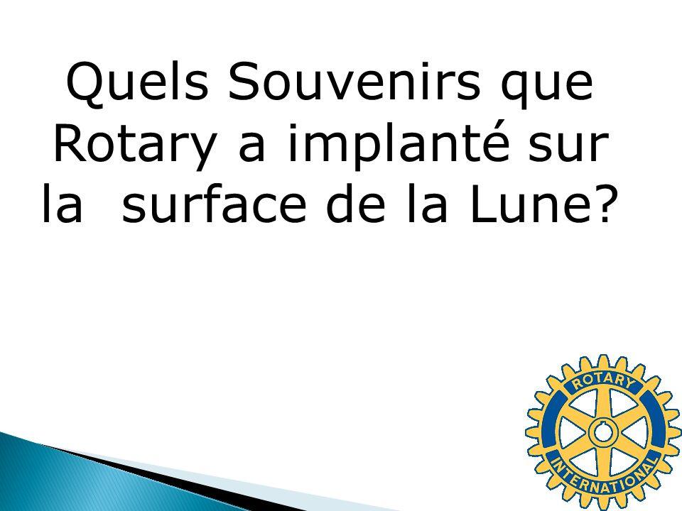 Quels Souvenirs que Rotary a implanté sur la surface de la Lune?