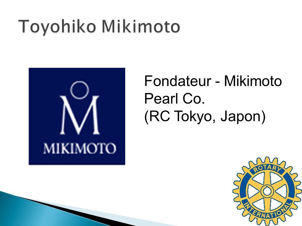 Fondateur - Mikimoto Pearl Co. (RC Tokyo, Japon)