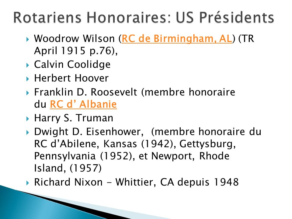 Woodrow Wilson (RC de Birmingham, AL) (TR April 1915 p.76),RC de Birmingham, AL Calvin Coolidge Herbert Hoover Franklin D. Roosevelt (membre honoraire