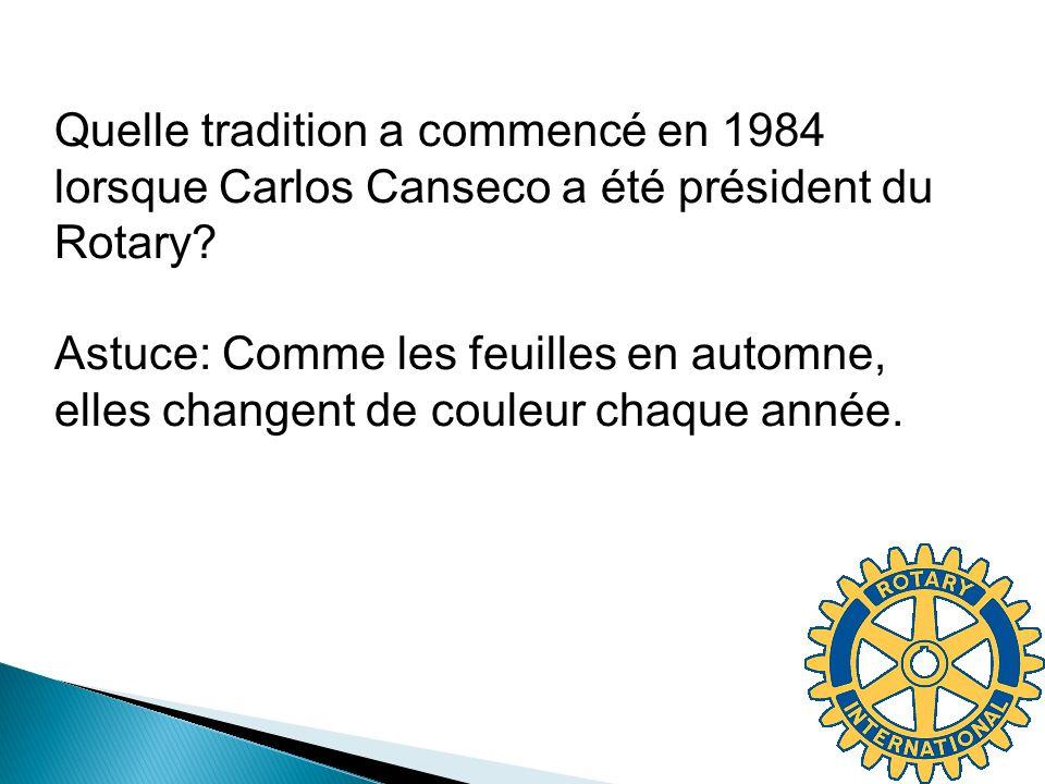 Quelle tradition a commencé en 1984 lorsque Carlos Canseco a été président du Rotary.
