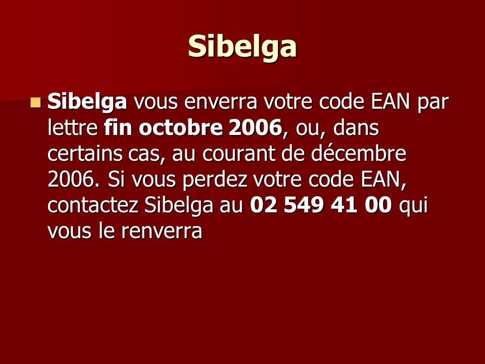 Sibelga Sibelga vous enverra votre code EAN par lettre fin octobre 2006, ou, dans certains cas, au courant de décembre 2006. Si vous perdez votre code