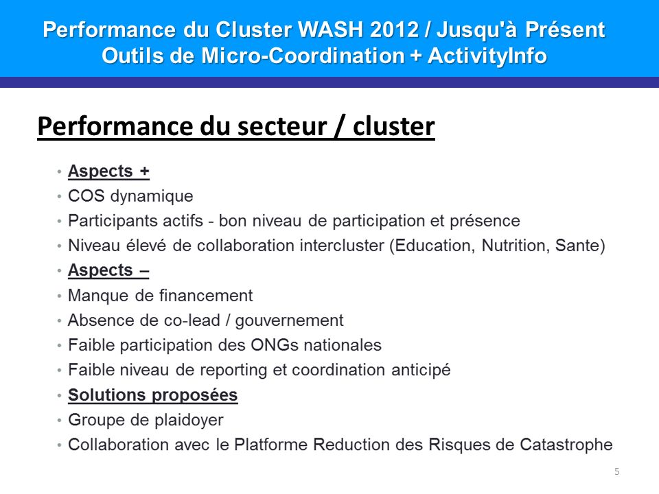 Micro-Coordination - WASH dans les Établissements de Santé Distribution des Kits d Hygiène - 05 Janvier 2013 á 05 Mars 2013 6