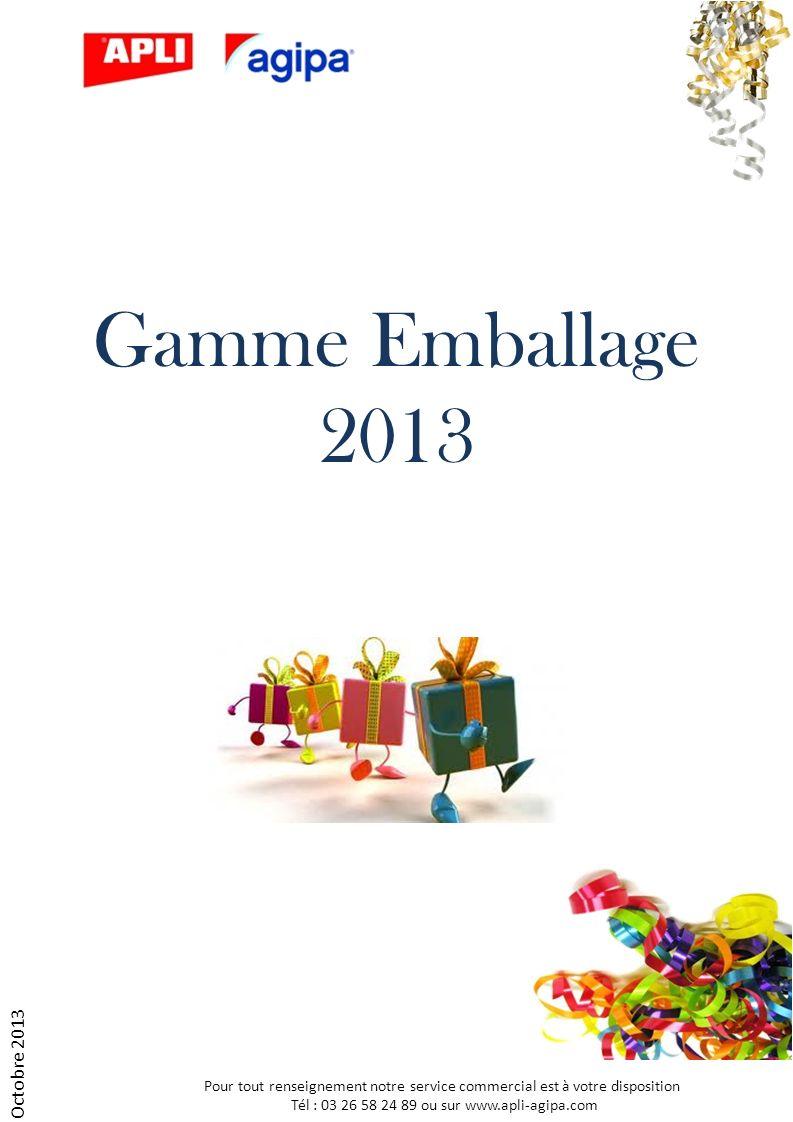 Gamme Emballage 2013 Octobre 2013 Pour tout renseignement notre service commercial est à votre disposition Tél : 03 26 58 24 89 ou sur www.apli-agipa.