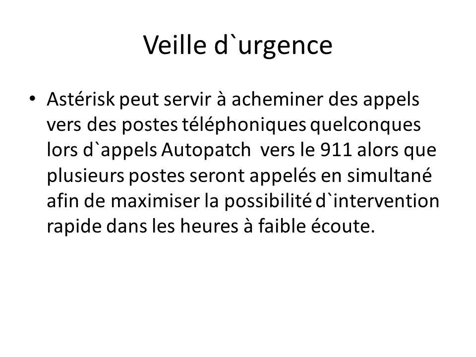Veille d`urgence Astérisk peut servir à acheminer des appels vers des postes téléphoniques quelconques lors d`appels Autopatch vers le 911 alors que p