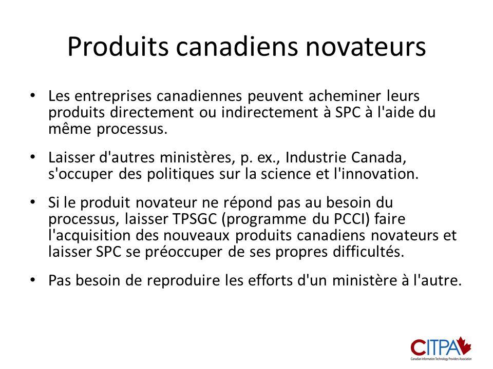 Produits canadiens novateurs Les entreprises canadiennes peuvent acheminer leurs produits directement ou indirectement à SPC à l aide du même processus.