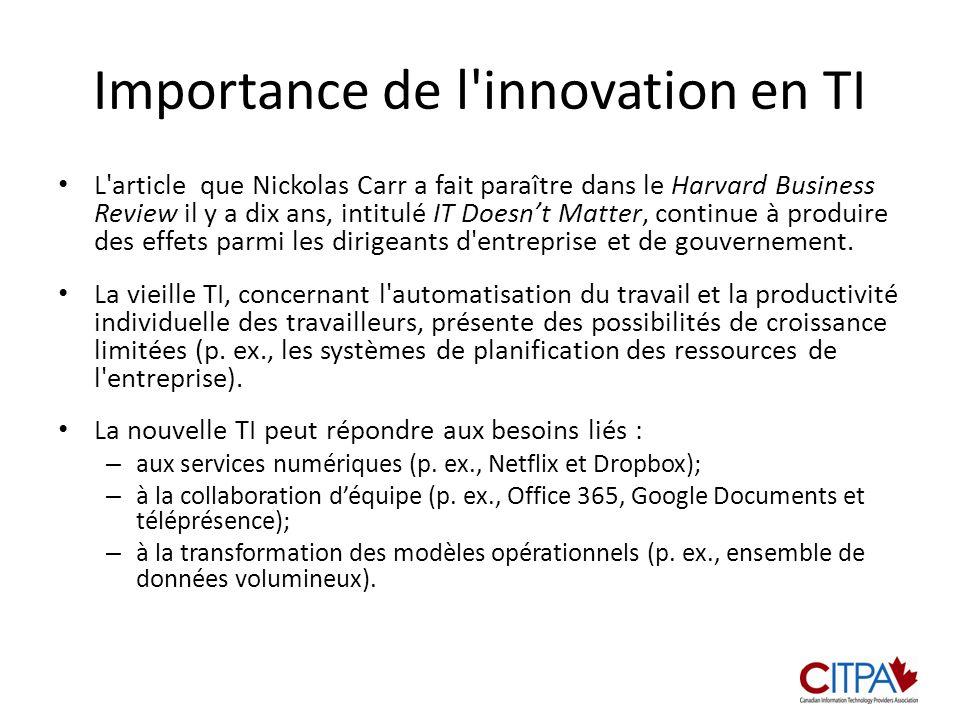 Importance de l innovation en TI L article que Nickolas Carr a fait paraître dans le Harvard Business Review il y a dix ans, intitulé IT Doesnt Matter, continue à produire des effets parmi les dirigeants d entreprise et de gouvernement.