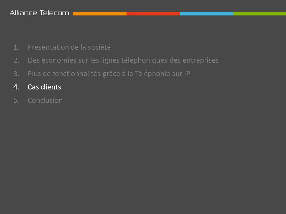 1.Présentation de la société 2.Des économies sur les lignes téléphoniques des entreprises 3.Plus de fonctionnalités grâce à la Téléphonie sur IP 4.Cas
