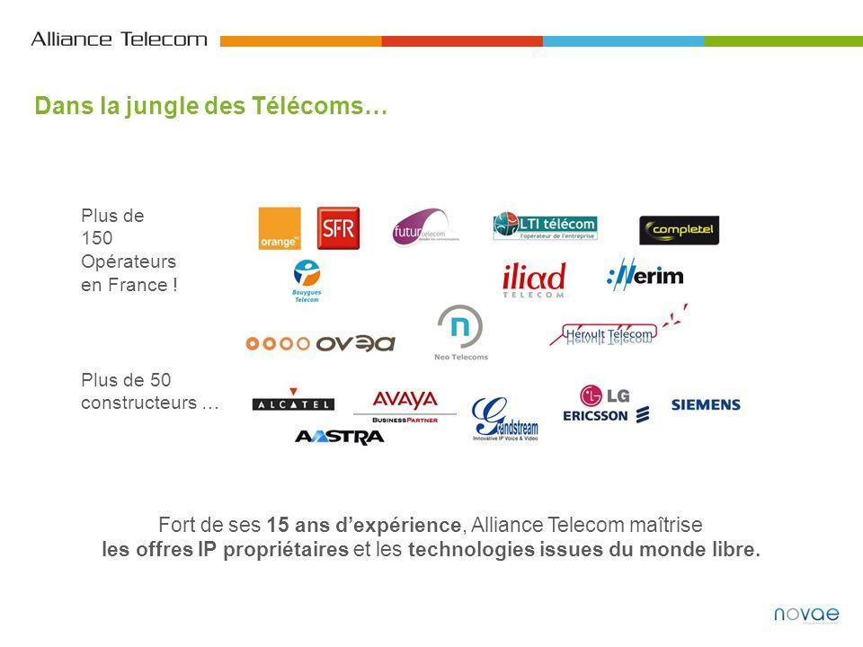 Dans la jungle des Télécoms… Plus de 150 Opérateurs en France ! Plus de 50 constructeurs … Fort de ses 15 ans dexpérience, Alliance Telecom maîtrise l