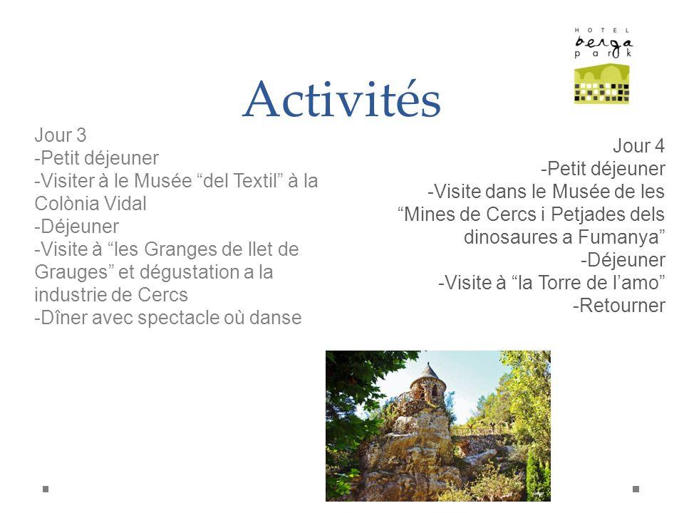 Activités Jour 4 -Petit déjeuner -Visite dans le Musée de les Mines de Cercs i Petjades dels dinosaures a Fumanya -Déjeuner -Visite à la Torre de lamo