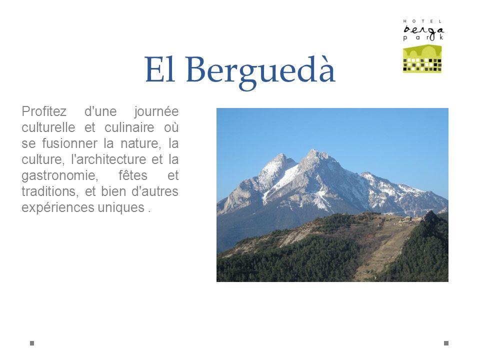El Berguedà Profitez d'une journée culturelle et culinaire où se fusionner la nature, la culture, l'architecture et la gastronomie, fêtes et tradition