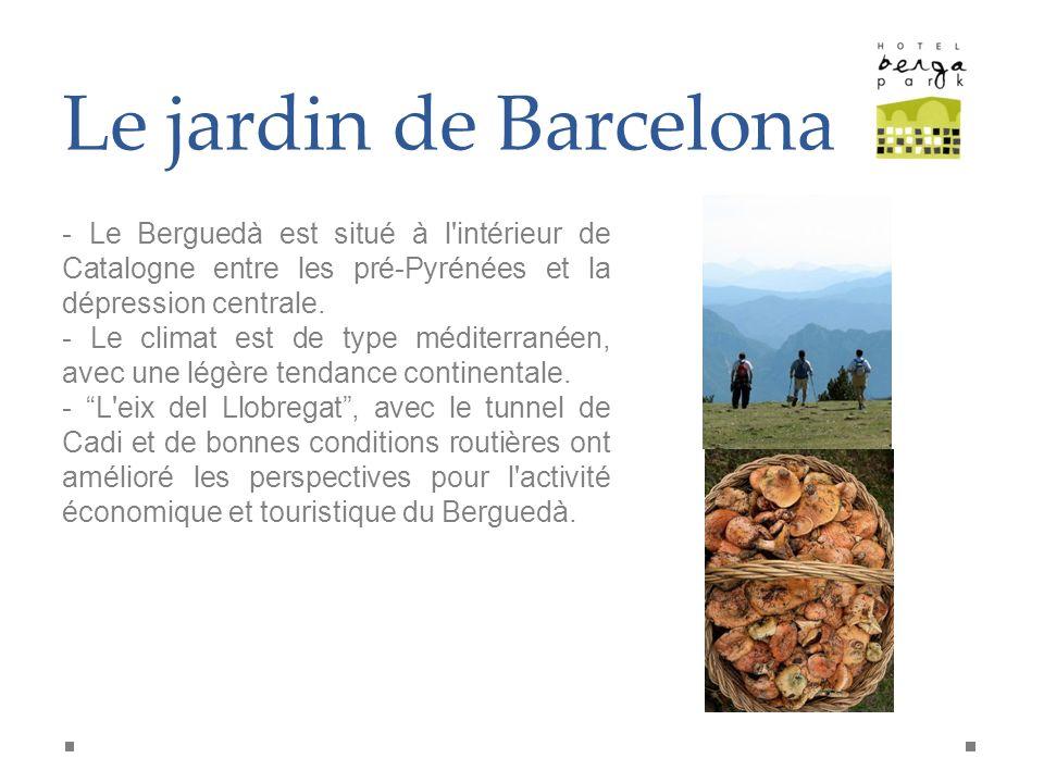 Le jardin de Barcelona - Le Berguedà est situé à l'intérieur de Catalogne entre les pré-Pyrénées et la dépression centrale. - Le climat est de type mé
