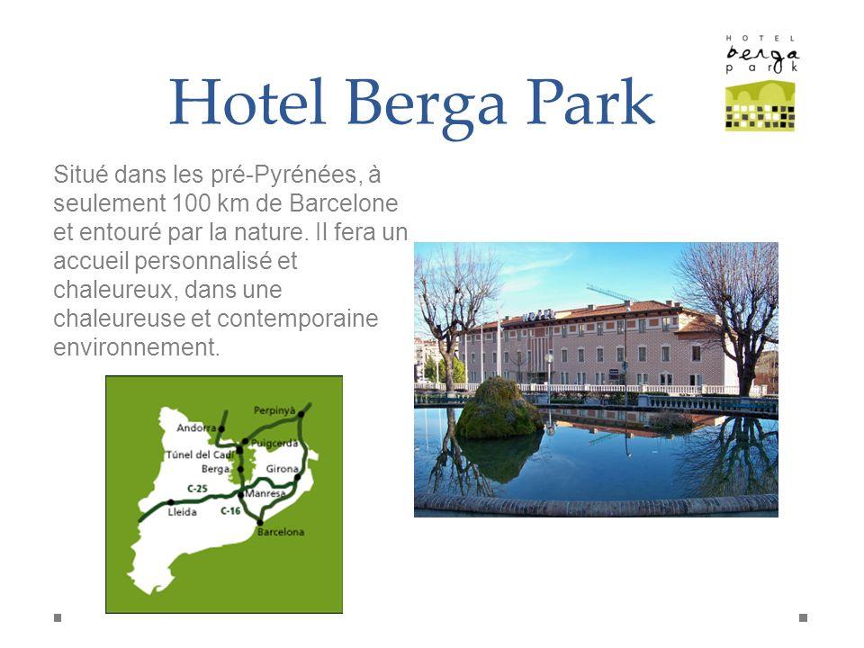 Hotel Berga Park Situé dans les pré-Pyrénées, à seulement 100 km de Barcelone et entouré par la nature. Il fera un accueil personnalisé et chaleureux,