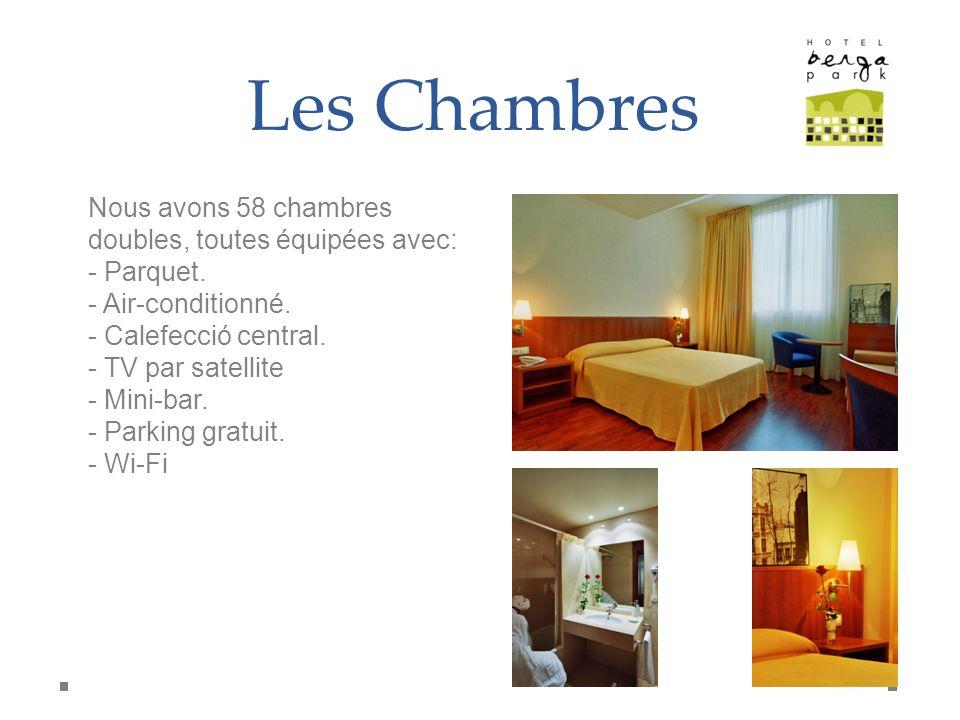 Les Chambres Nous avons 58 chambres doubles, toutes équipées avec: - Parquet. - Air-conditionné. - Calefecció central. - TV par satellite - Mini-bar.