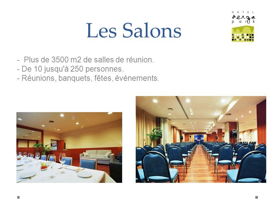 Les Salons - Plus de 3500 m2 de salles de réunion. - De 10 jusqu'à 250 personnes. - Réunions, banquets, fêtes, événements.
