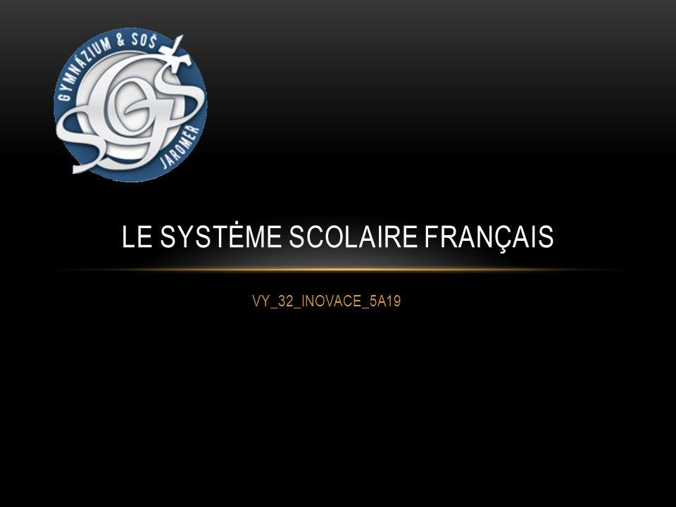 VY_32_INOVACE_5A19 LE SYSTĖME SCOLAIRE FRANÇAIS