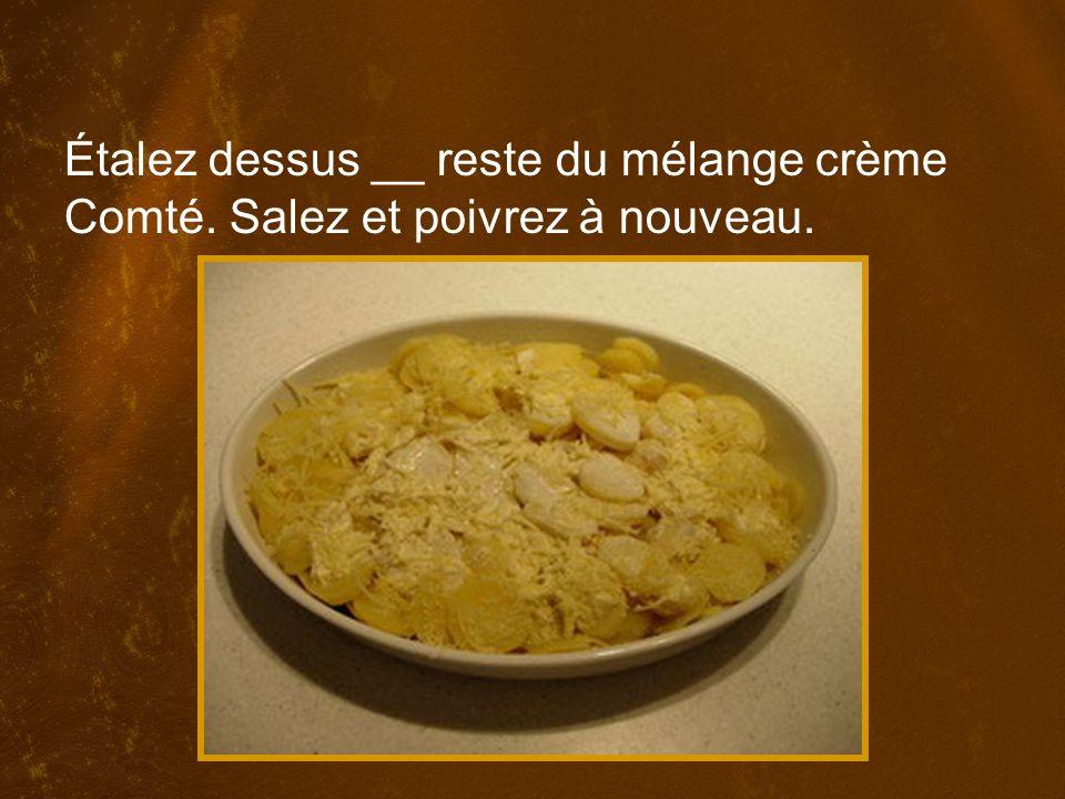 Étalez dessus __ reste du mélange crème Comté. Salez et poivrez à nouveau.