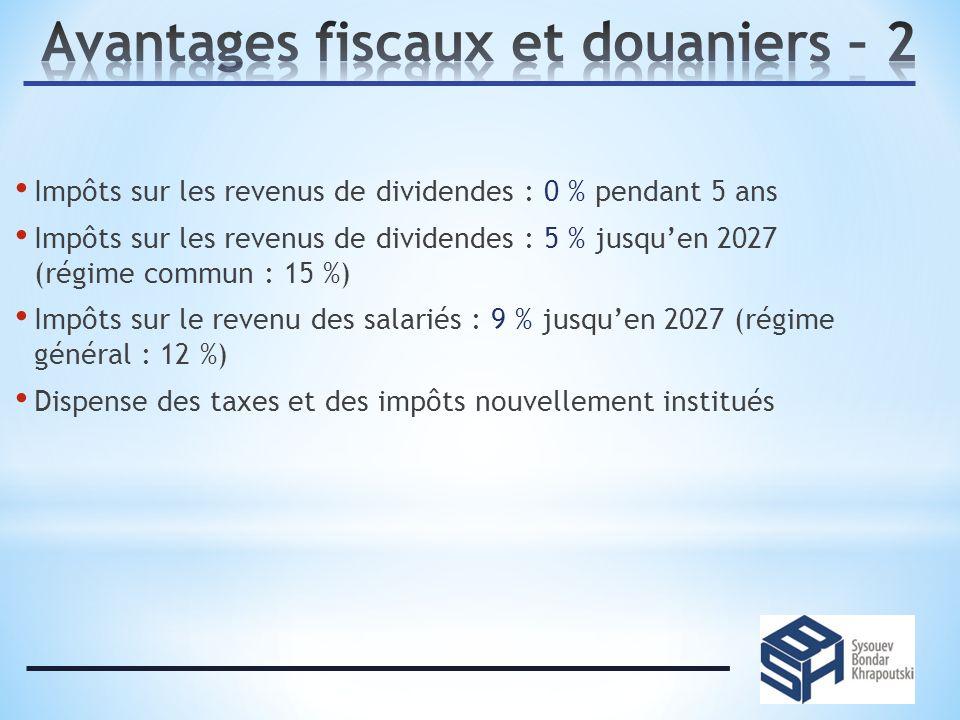 Impôts sur les revenus de dividendes : 0 % pendant 5 ans Impôts sur les revenus de dividendes : 5 % jusquen 2027 (régime commun : 15 %) Impôts sur le revenu des salariés : 9 % jusquen 2027 (régime général : 12 %) Dispense des taxes et des impôts nouvellement institués