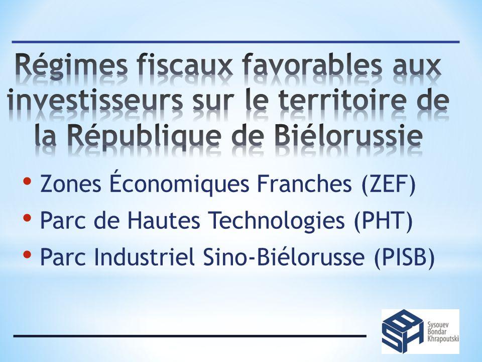 Zones Économiques Franches (ZEF) Parc de Hautes Technologies (PHT) Parc Industriel Sino-Biélorusse (PISB)