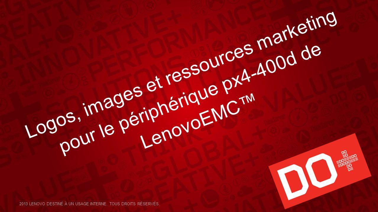 Logos, images et ressources marketing pour le périphérique px4-400d de LenovoEMC 2013 LENOVO DESTINÉ À UN USAGE INTERNE. TOUS DROITS RÉSERVÉS.