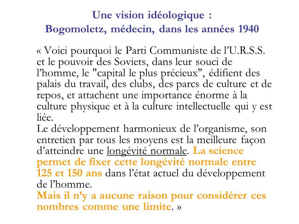 Une vision idéologique : Bogomoletz, médecin, dans les années 1940 « Voici pourquoi le Parti Communiste de lU.R.S.S. et le pouvoir des Soviets, dans l