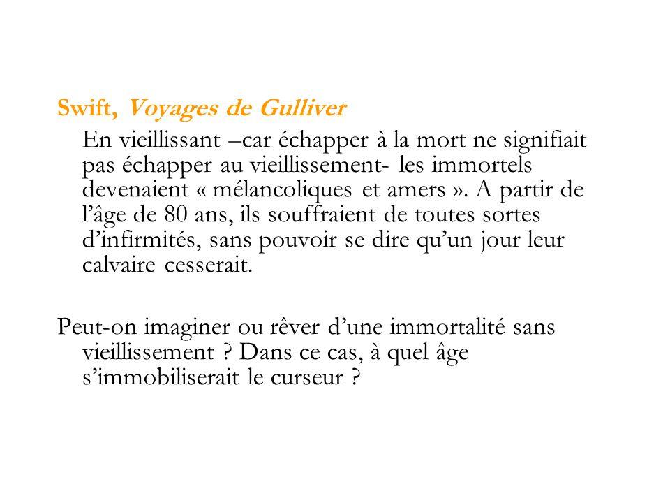 Swift, Voyages de Gulliver En vieillissant –car échapper à la mort ne signifiait pas échapper au vieillissement- les immortels devenaient « mélancoliq