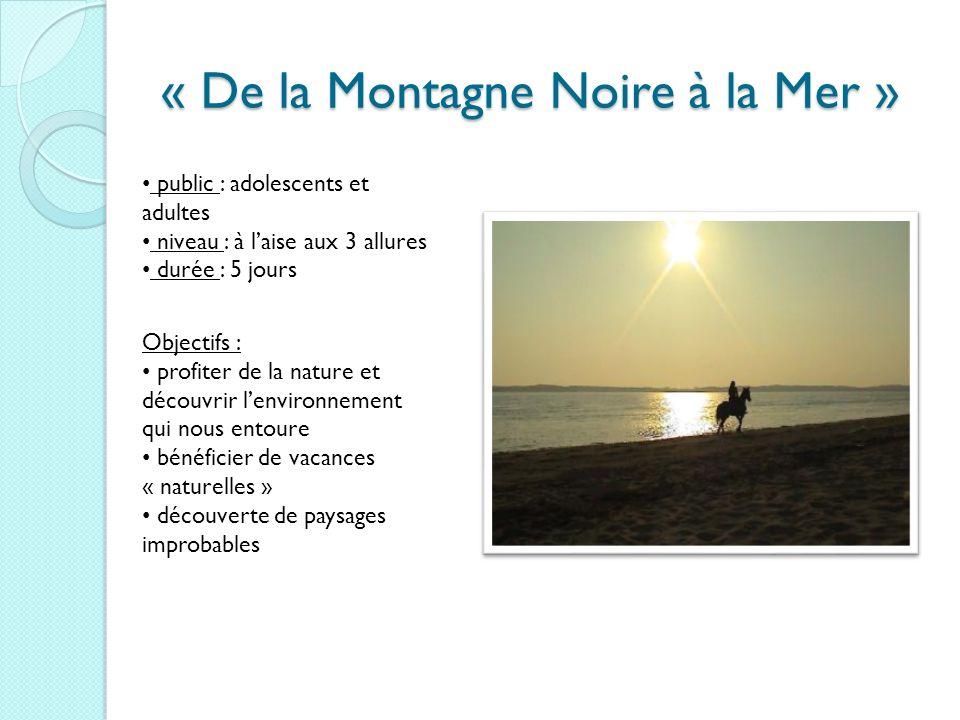 « De la Montagne Noire à la Mer » public : adolescents et adultes niveau : à laise aux 3 allures durée : 5 jours Objectifs : profiter de la nature et