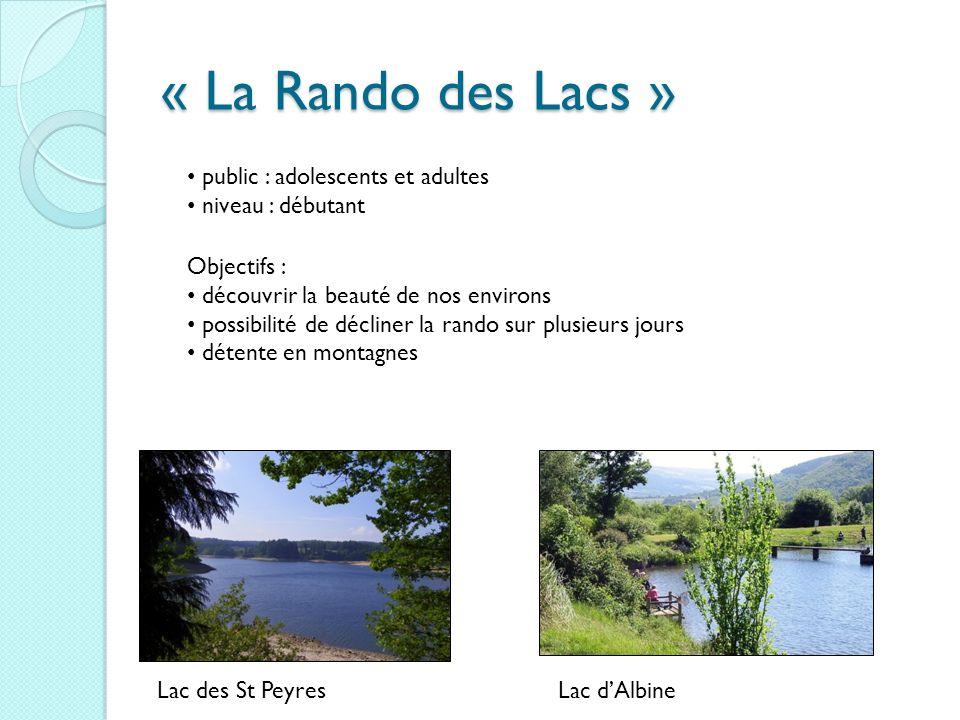 « La Rando des Lacs » Lac des St PeyresLac dAlbine public : adolescents et adultes niveau : débutant Objectifs : découvrir la beauté de nos environs p