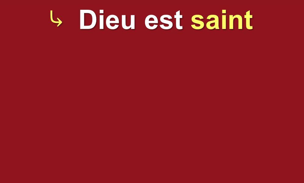 Dieu est saint Dieu est saint