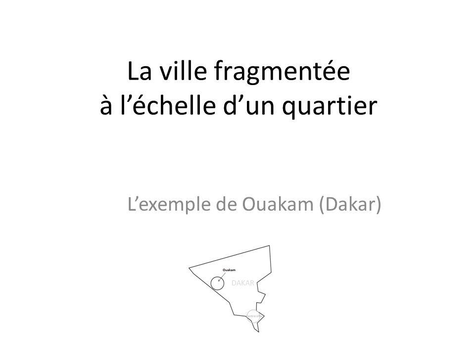 La ville fragmentée à léchelle dun quartier Lexemple de Ouakam (Dakar)