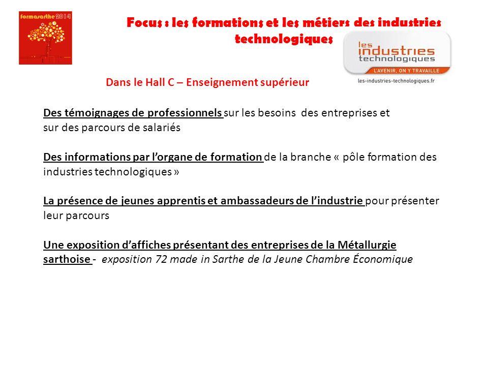 Focus : les formations et les métiers des industries technologiques Dans le Hall C – Enseignement supérieur Des témoignages de professionnels sur les