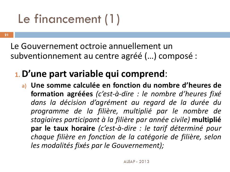 Le financement (1) 21 Le Gouvernement octroie annuellement un subventionnement au centre agréé (…) composé : 1. Dune part variable qui comprend: a) Un