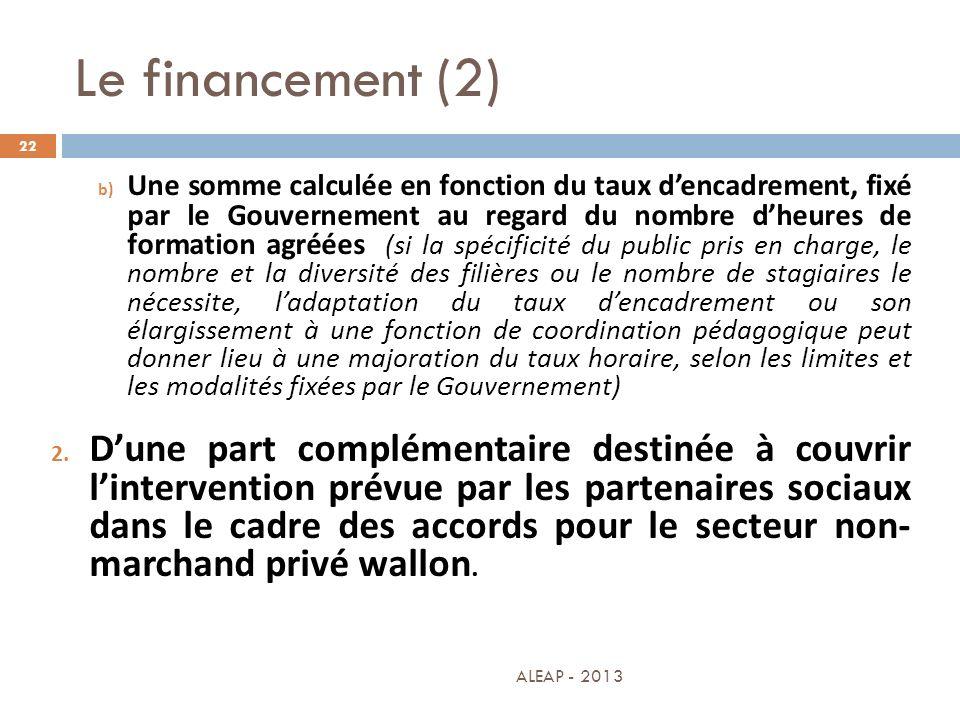 Le financement (2) 22 b) Une somme calculée en fonction du taux dencadrement, fixé par le Gouvernement au regard du nombre dheures de formation agréée