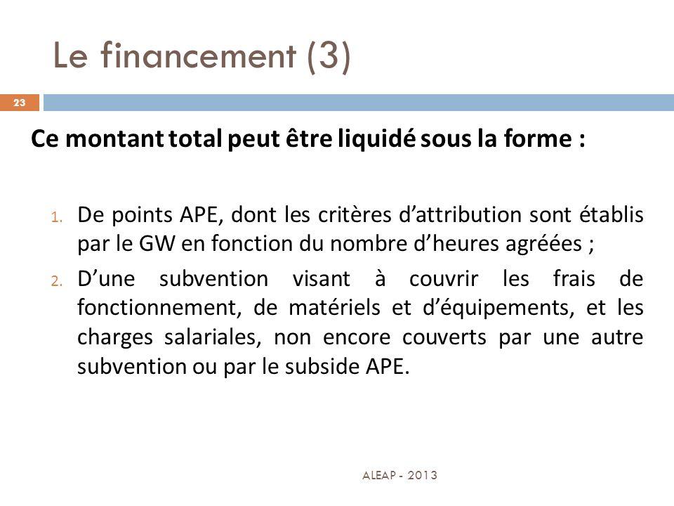 Le financement (3) 23 Ce montant total peut être liquidé sous la forme : 1. De points APE, dont les critères dattribution sont établis par le GW en fo