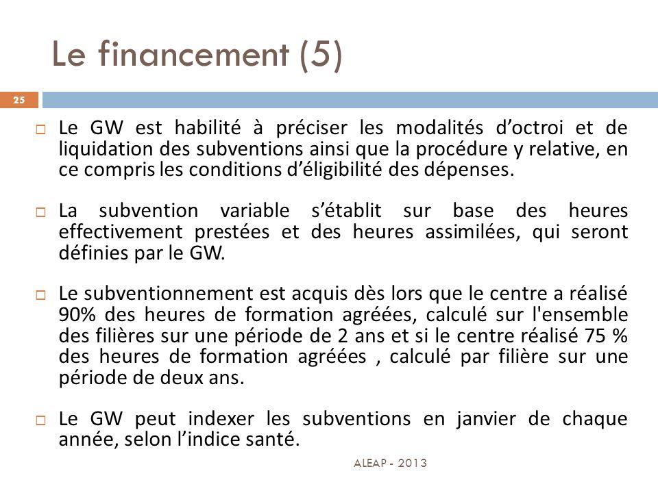 Le financement (5) 25 Le GW est habilité à préciser les modalités doctroi et de liquidation des subventions ainsi que la procédure y relative, en ce c