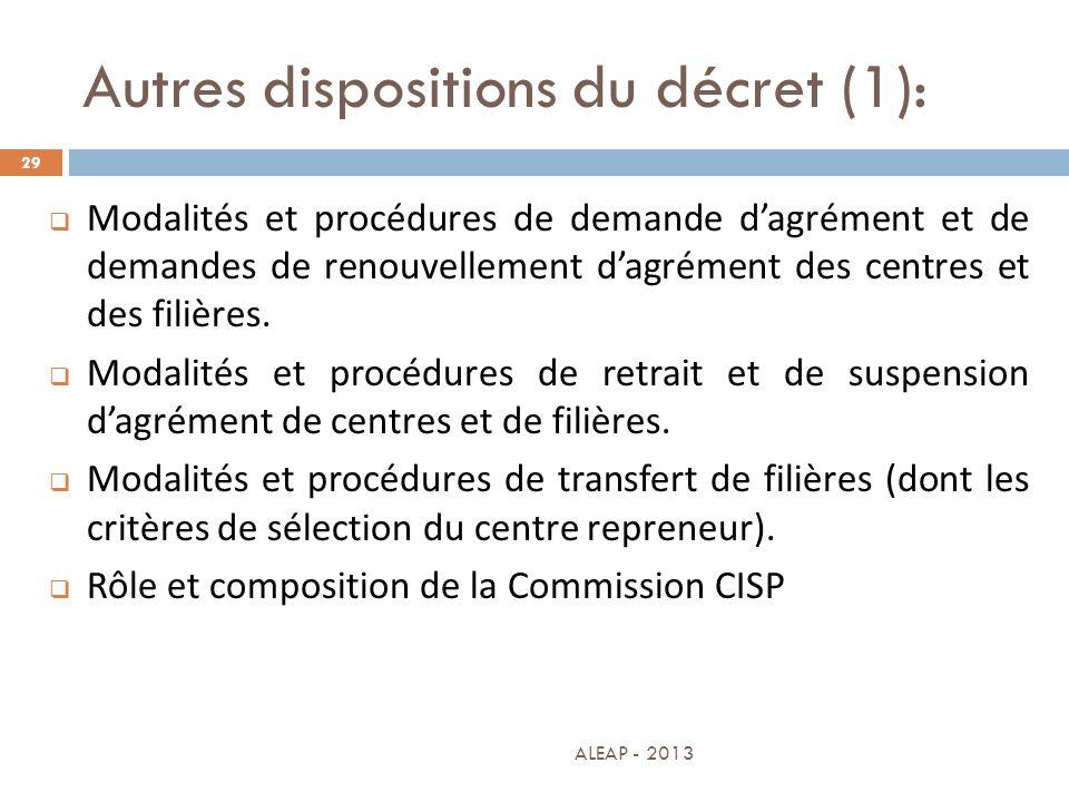 Autres dispositions du décret (1): 29 Modalités et procédures de demande dagrément et de demandes de renouvellement dagrément des centres et des filiè