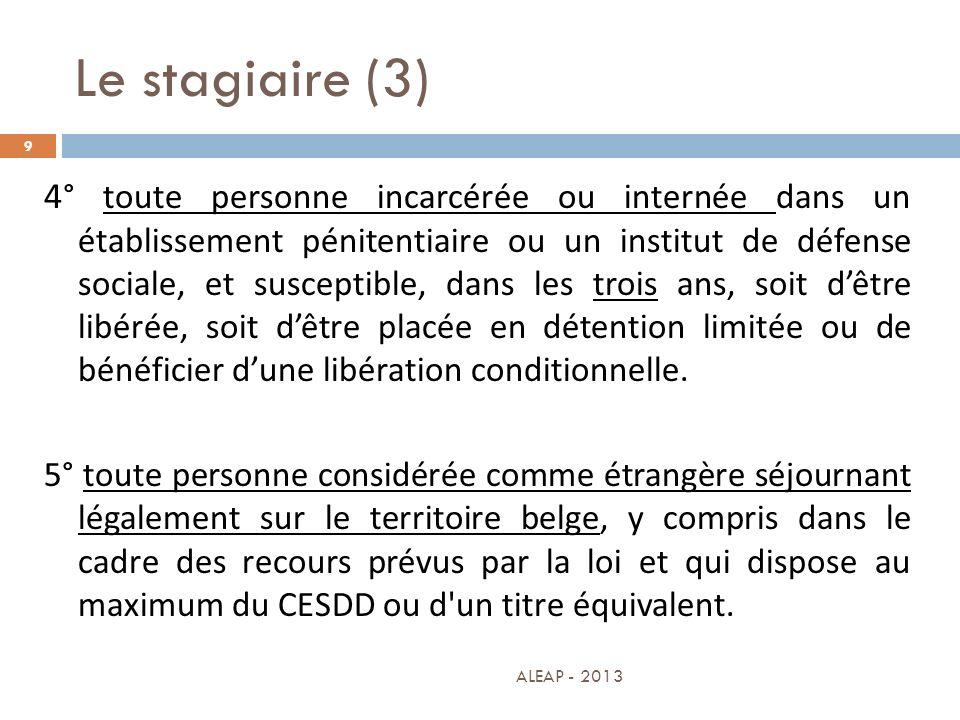 Le stagiaire (3) 9 4 ° toute personne incarcérée ou internée dans un établissement pénitentiaire ou un institut de défense sociale, et susceptible, da