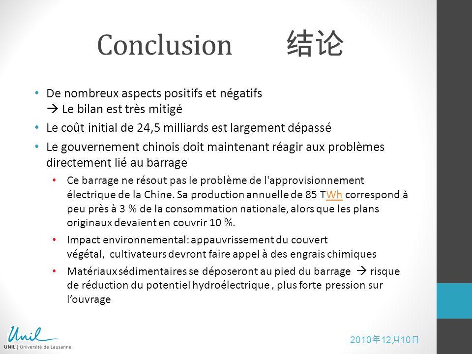 2010 12 10 Conclusion De nombreux aspects positifs et négatifs Le bilan est très mitigé Le coût initial de 24,5 milliards est largement dépassé Le gou